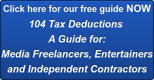 Click here for our free guide NOW: 104 Tax Deductions  A Guide for Media Freelancers, Entertainers and Independent Contractors