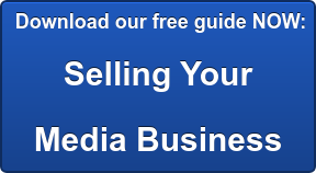 Download our free guide NOW: Selling Your Media Business