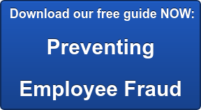 Download our free guide NOW: Preventing  Employee Fraud